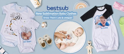 New Sublimation Baby Clothes are Coming! Dress Them Cute & Unique!